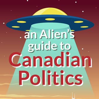 an-aliens-guide-to-canadian-politics